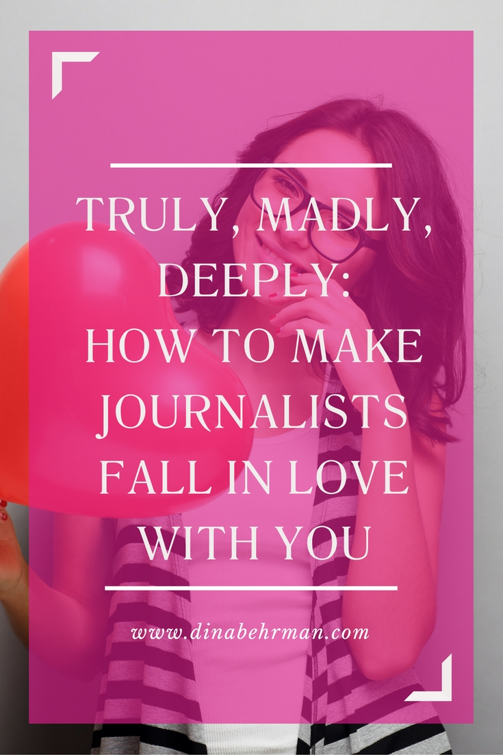 how to make journalists fall in love with you