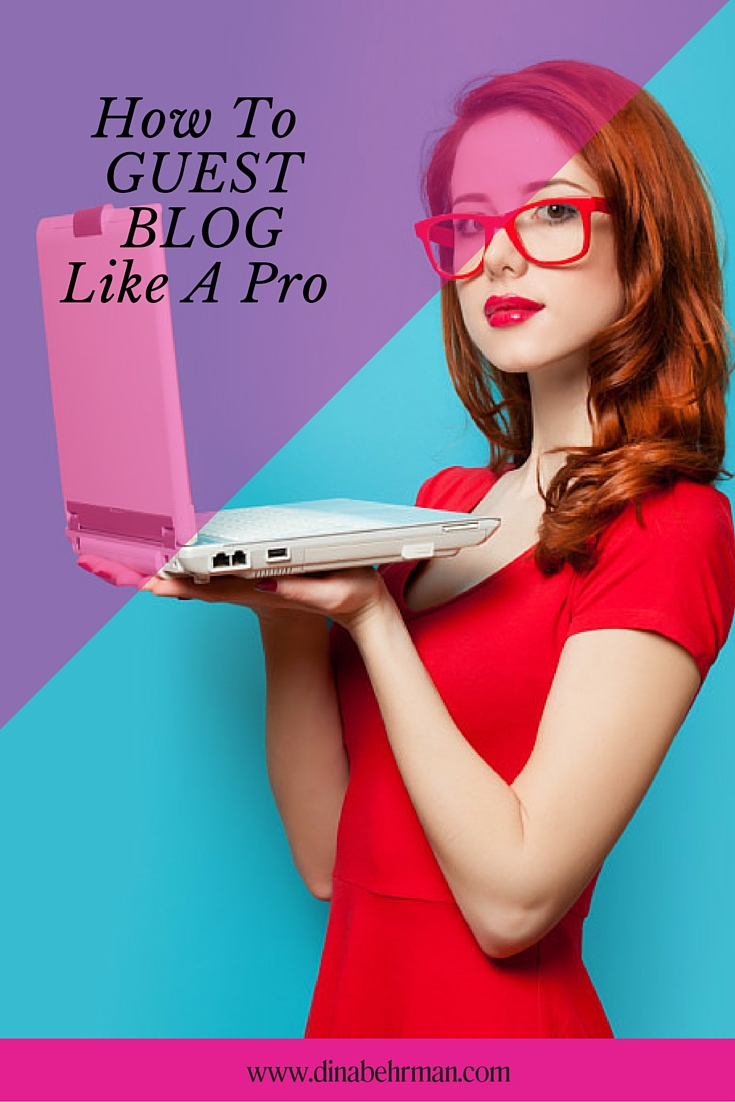 How To Guest Blog Like A Pro
