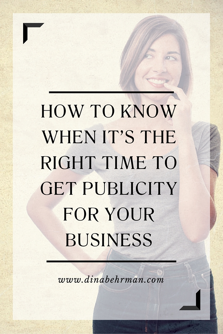 how to know when it's the right time to get publicity (1)