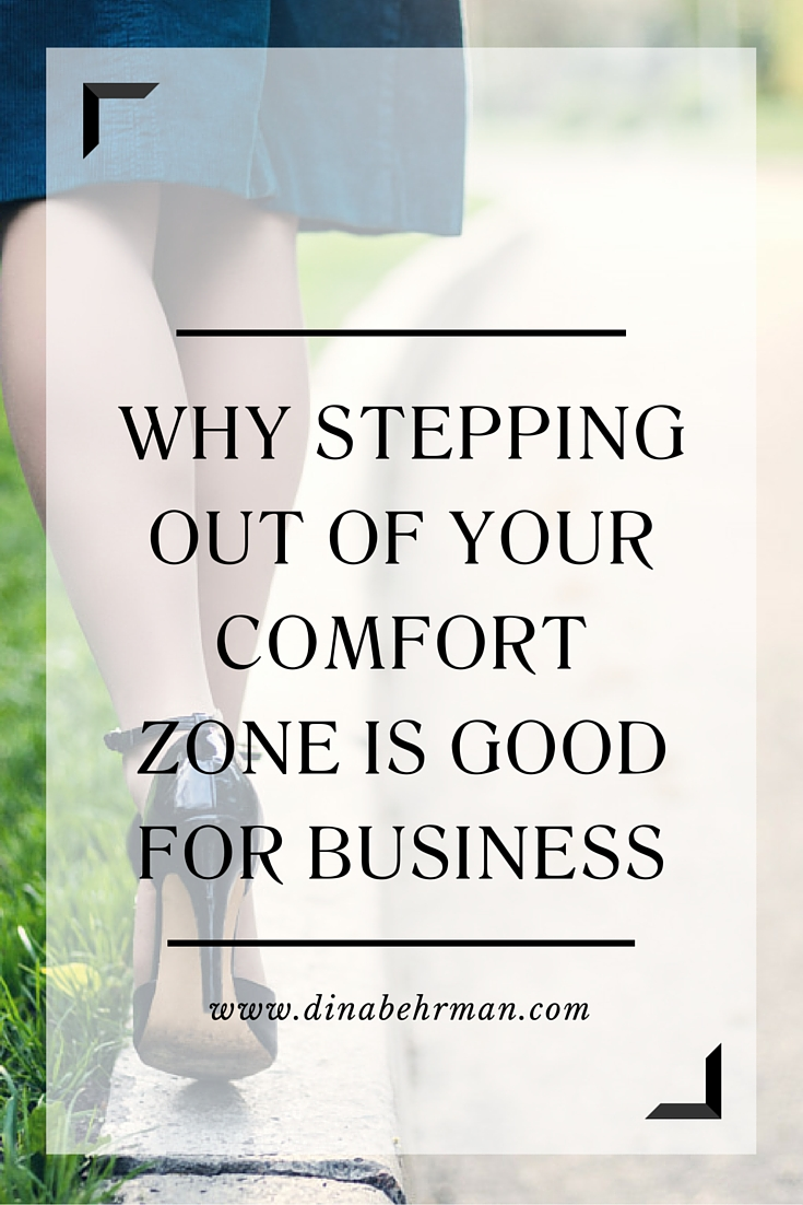 why stepping out of your comfort zone is good for business