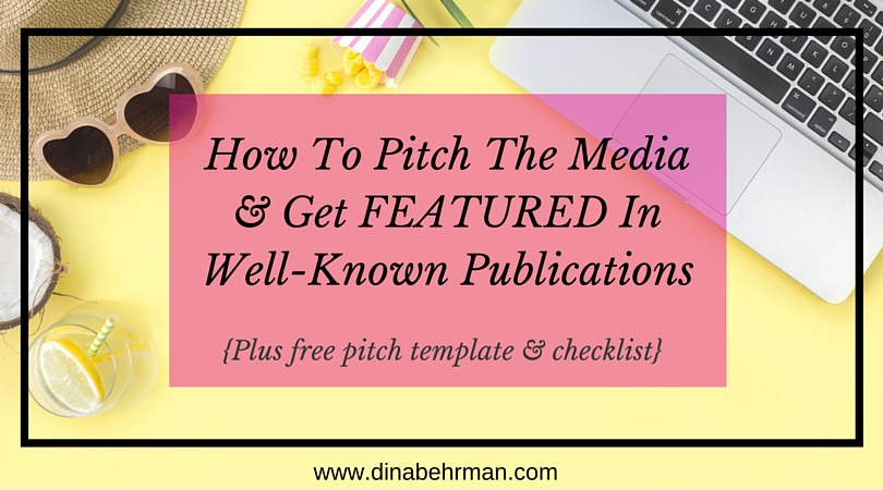 How To Pitch The Media & Get Featured In Well-Known Publications