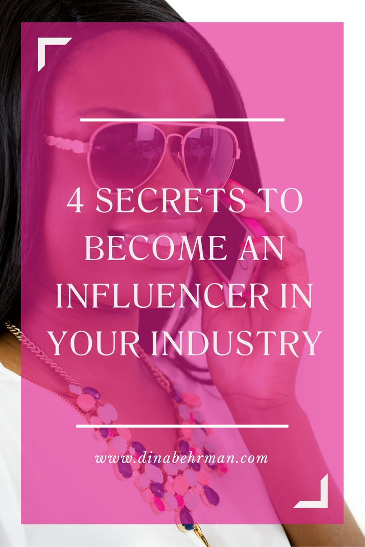 4 secrets to become an influencer in your industry
